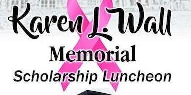 Karen L. Wall Memorial Scholarship Luncheon