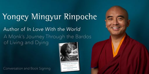 'In Love with the World' Book Event — Author Yongey Mingyur Rinpoche with Dr. Richard Davidson