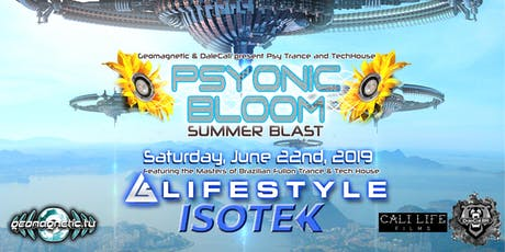 Psyonic Bloom - Summer Blast w/LifeStyle & Isotek from Brazil at F8 8/22/19 tickets