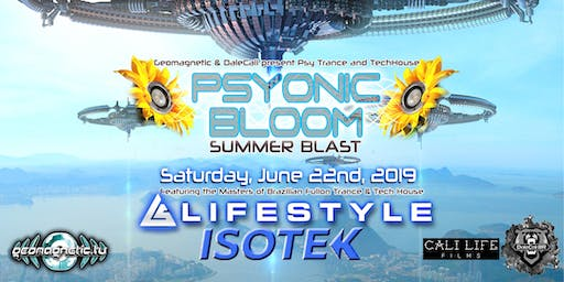 Psyonic Bloom - Summer Blast w/LifeStyle & Isotek from Brazil at F8 8/22/19