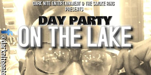 Dark Nite & The Smoke Ring Presents The Day Party On the Lake