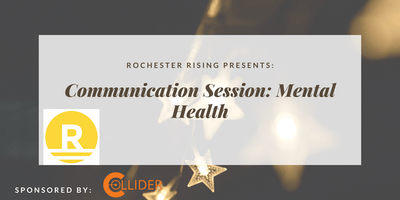 Rochester Rising Communication Session: Mental Health
