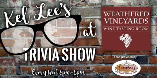 Kel Lee's Trivia Show at Weathered Vineyards Tasting Room