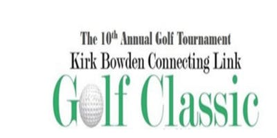 10th Annual Kirk Bowden Connecting Link Golf Classic