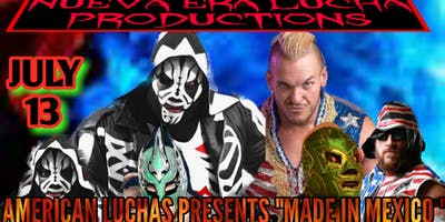 "AMERICAN LUCHAS PRESENTS ""MADE IN MEXICO """