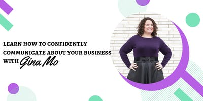 Learn How To Confidently Communicate About Your Business