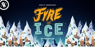 Start of Session Party: FYRE & ICE | 18+
