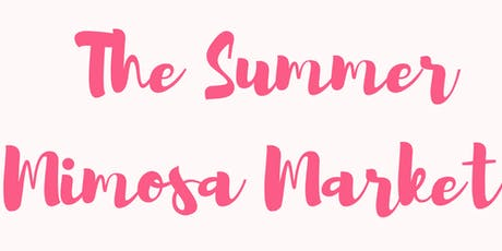 The Summer Mimosa Market  tickets