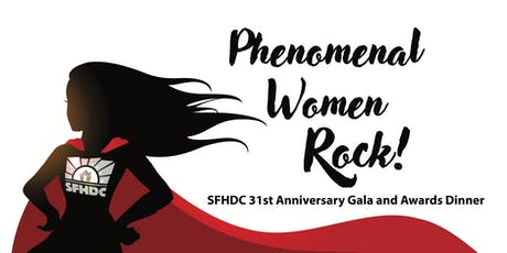 Phenomenal Women Rock!  SFHDC 31st Annual Gala & Awards Dinner tickets