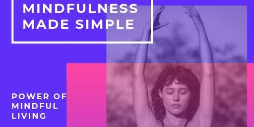 Mindfulness made simple 3 hr workshop -  POWER OF MINDFUL LIVING