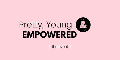 Pretty, Young & EMPOWERED