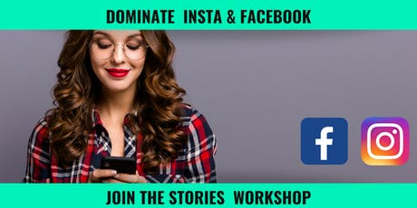 Dominate Insta and Facebook with Stories Workshop tickets