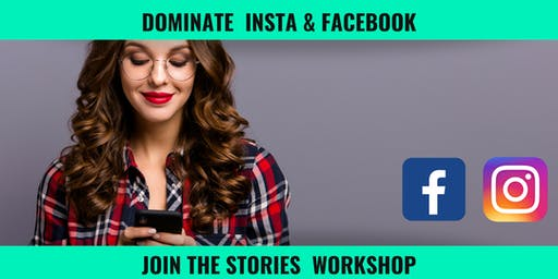 Dominate Insta and Facebook with Stories Workshop
