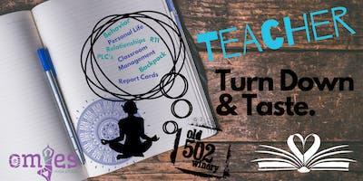Teacher Turn Down & Taste