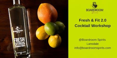 Fresh & Fit 2.0 Cocktail Workshop  tickets