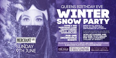 Winter Snow Party - Queens Bday Eve at Merchant Lane!