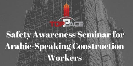 Toplace Safety Awareness Seminar for Arabic-Speaking Construction Workers tickets