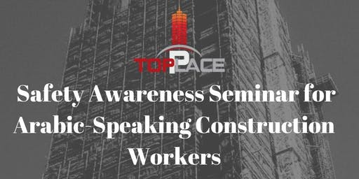 Toplace Safety Awareness Seminar for Arabic-Speaking Construction Workers
