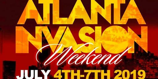 Atlanta Invasion Weekend (July 4th Weekend)