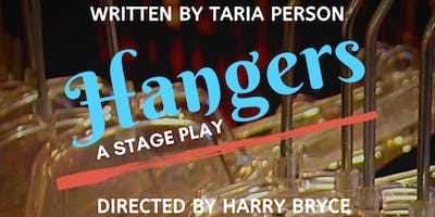 Hangers—a stage play (workshop production)