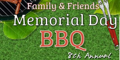 8th Annual Family & Friends Memorial Day BBQ