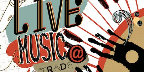 TRADE Food Hall Announces Live Music tickets