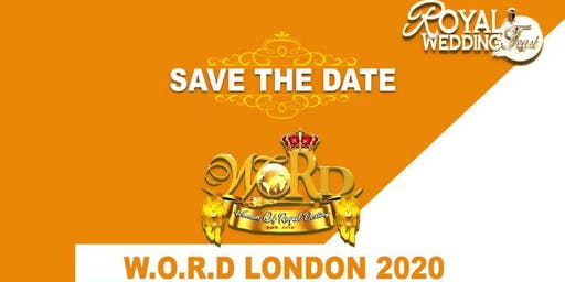 WOMAN OF ROYAL DESTINY  - W.O.R.D.- LONDON 2020