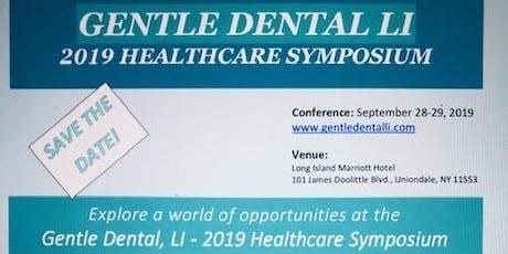 GENTLE DENTAL LI - 2019 HEALTHCARE SYMPOSIUM tickets