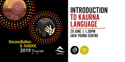 Introduction to Kaurna Language - Reconciliation & NAIDOC 2019 Program