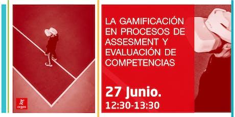 La Gamificación en procesos de assesment y evaluación de competencias  entradas
