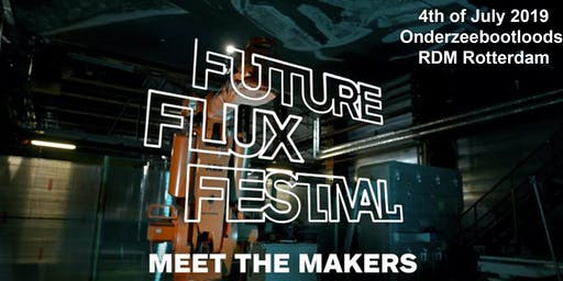 Future Flux Festival 2019 X 10 Years RDM Rotterdam