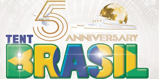 Tent Brasil -  5 year anniversary