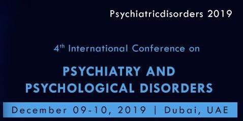 4th International Conference on Psychiatry and Psychological Disorders.