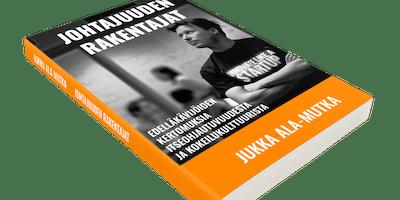 Johtajuuden rakentajat - Edelläkävijöiden kertomuksia itseohjautuvuudesta ja kokeilukulttuurista
