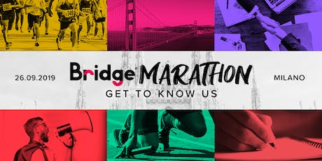MILANO #7 Bridge Marathon - Get to know us! biglietti