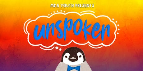 Unspoken - MKA Youth Production 2019 tickets