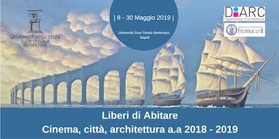 Liberi di Abitare Cinema, città, architettura a.a 2018 - 2019