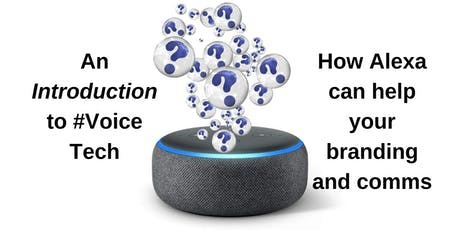 An Intro to #Voice Tech - How Voice can help with your branding and comms tickets
