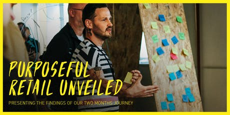 Purposeful Retail Unveiled | Presenting the findings of our two month journey tickets