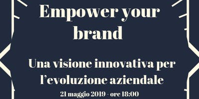 Empower your brand