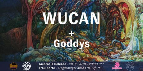 WUCAN + Goddys (Ambrosia Release) Tickets