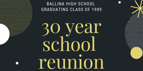 30 Year Reunion - Ballina High School 1989 Graduates tickets