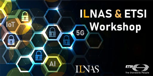ILNAS & ETSI Workshop - Smart Secure ICT and Technical Standardization