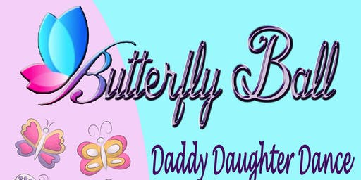 Butterfly Ball Daddy Daughter Dance
