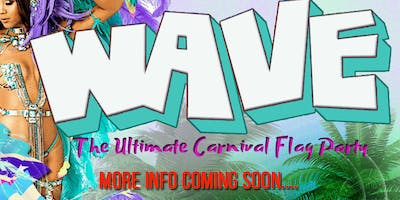 WAVE (The Ultimate Carnival Flag Party)