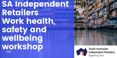WHS Compliance & Workplace Health, Safety and Wellbeing Workshop for SA Independent Retailers tickets