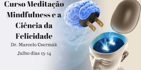 Curso Meditação Mindfulness e a Ciência da Felicidade -Turma 4 ingressos