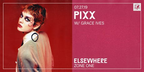 Pixx @ Elsewhere (Zone One) tickets
