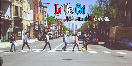 In The Chi: A Celebration of our Communities tickets