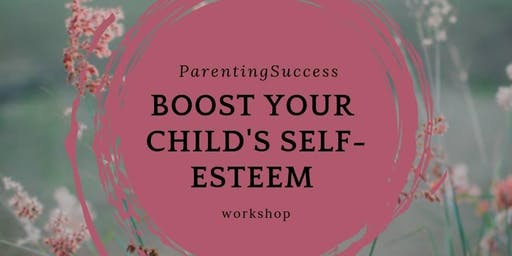 Boost your Child's Self-Esteem (workshop in Chobham)